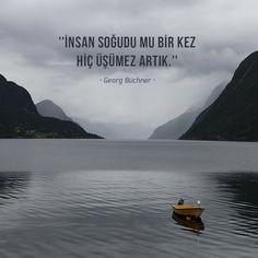 ''İnsan soğudu mu bir kez / hiç üşümez artık.'' • Georg Büchner • Real Quotes, Words Quotes, Sayings, Midnight Quotes, Muslim Pray, Wise One, Great Inspirational Quotes, Thing 1, Story Video