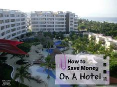 How to Save Money on a Hotel - 7 of the best ways to save on your vacation this summer. Make sure you read this list!