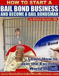 How To Start A Bail Bond Business And Become A Bail Bondsman - Verrochi, Richard - carry-go.overblog.com