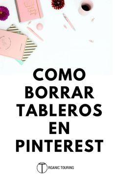 Cómo Borrar Tableros de Pinterest: Tutorial Paso a Paso