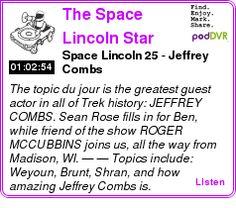 #UNCAT #PODCAST  The Space Lincoln Star Trek Podcast    Space Lincoln 25 - Jeffrey Combs    LISTEN...  http://podDVR.COM/?c=ea7f9d87-465d-5015-aff4-974eabf48830