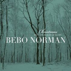 Christmas... From The Realms Of Glory (Extended Edition) - Bebo Norman