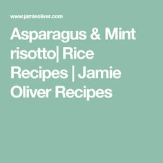 Asparagus & Mint risotto  Rice Recipes   Jamie Oliver Recipes