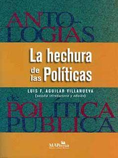 Los textos fundamentales que describen o prescriben estrategias de análisis y de decisión de políticas. $230.00