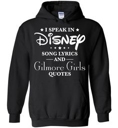 Harry Potter I Speak In Disney Song Lyrics And Gilmore Girls Quotes Unisex Hoodie - I Speak In Disney Song Lyrics And Gilmore Girls Quotes Unisex Hoodie is designed and printed in U.S Gildan Heavy Blend Hoodie Fits more tightly than many ot Funny Harry Potter Shirts, Sarcastic Shirts, Harry Potter Outfits, Funny Shirts, Harry Potter Jacket, Bff Shirts, Harry Potter Sweatshirt, Disney Shirts, Disney Song Lyrics
