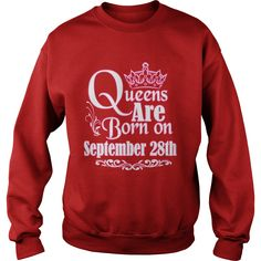 Queens Are Born On September 28th Funny Birthday T-Shirt #gift #ideas #Popular #Everything #Videos #Shop #Animals #pets #Architecture #Art #Cars #motorcycles #Celebrities #DIY #crafts #Design #Education #Entertainment #Food #drink #Gardening #Geek #Hair #beauty #Health #fitness #History #Holidays #events #Home decor #Humor #Illustrations #posters #Kids #parenting #Men #Outdoors #Photography #Products #Quotes #Science #nature #Sports #Tattoos #Technology #Travel #Weddings #Women