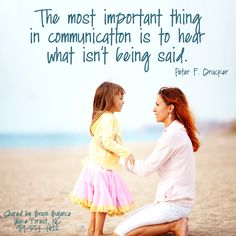 """""""The most important thing in #communication is to hear what isn't being said."""" Peter F. Drucker"""