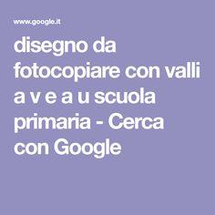 disegno da fotocopiare con valli a v e a u scuola primaria - Cerca con Google