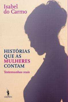 Ebook do dia: Histórias que as Mulheres Contam, de ISABEL DO CARMO