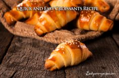 Quick and Easy Croissants Recipe – Food Recipes