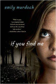 If You Find Me: A Novel: Emily Murdoch: 9781250033277: Amazon.com: Books