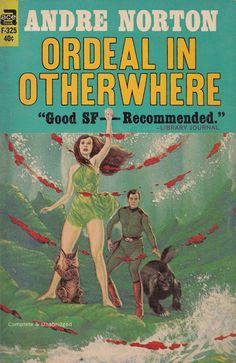 """scificovers: """"Ace Books Ordeal in Otherwhere by Andre Norton, 1965 Ace edition. Cover art attributed to Gray Morrow. Science Fiction Books, Pulp Fiction, Star Trek Books, Andre Norton, Classic Sci Fi Books, Ace Books, Sci Fi Novels, Book And Magazine, Magazine Art"""