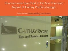 Beacon Technology, San Francisco Airport, Cathay Pacific, Lounge, Learning, Airport Lounge, Drawing Rooms, Studying, Lounges