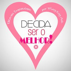 ;)DECIDIR!!! Mary Kay Ash, Mary Kay Brasil, My Love, How To Make, Quotes, Beauty Tips, Words, Surprise Box, Being A Woman