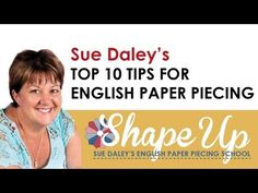 My Top 10 Tips for English Paper Piecing - Sue Daley Designs