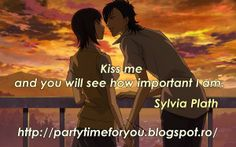 Party time: Kiss me and you will see how important I am.