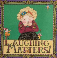 Laughing Matters-Handmade Fridge Magnet-Mary Engelbreit Artwork