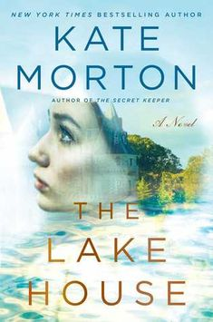 A weekly book recommendation via GreatNewBooks.org, The Lake House by Kate Morton