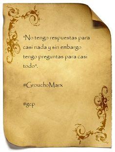 Groucho Marx *