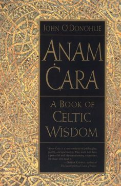 Anam Cara: A Book of Celtic Wisdom by John O'Donohue http://www.amazon.ca/dp/006092943X/ref=cm_sw_r_pi_dp_IZrwub1Z48VG7