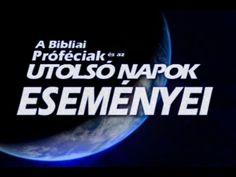 A Bibliai Próféciák és az Utolsó Napok Eseményei │ (Hang + Szöveg Magyarul)