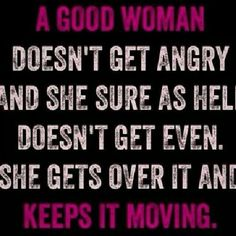 A Good Woman keeps it moving