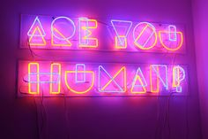 'Are you human?' Neon, 2011 by artists Stefano Marotta and Roberto Russo