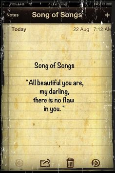 """Song of Songs 4:7: """"beautiful""""=healthy looking """"no flaw""""=imperfection, defect, hurt do not exist"""
