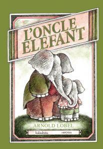 CICLE MITJÀ (de 9 a 10 anys) L'oncle elefant - LOBEL, Arnold: http://aladi.diba.cat/record=b1643657~S9*cat