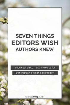 Preparing to hire an editor to work on your book? Editor Sarah Fox shares seven things you need to know before getting started.