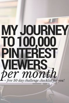 How to Increase Pinterest Monthly Viewers. How to successfully market your blog and brand on Pinterest. Tips and tricks for Pinterest business growth. Free 30 day Pinterest challenge checklist printable download.