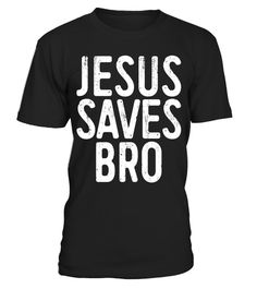 """# Jesus Saves Bro T-Shirt Christian Religion Gift Shirt .  Special Offer, not available in shops      Comes in a variety of styles and colours      Buy yours now before it is too late!      Secured payment via Visa / Mastercard / Amex / PayPal      How to place an order            Choose the model from the drop-down menu      Click on """"Buy it now""""      Choose the size and the quantity      Add your delivery address and bank details      And that's it!      Tags: Great Gift Idea for Men…"""