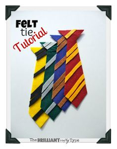 The Brilliant Crafty Type: Felt Hogwarts' Ties {Tutorial}