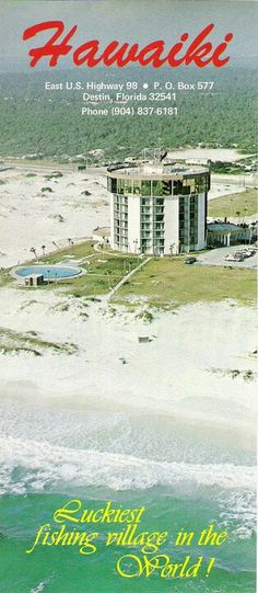 Hawaiki - Destin, Florida  No longer there.  Was the first and only high rise on the beach for years and had a revolving restaurant as the top floor. What a view!
