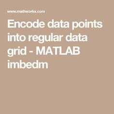 Encode data points into regular data grid - MATLAB imbedm