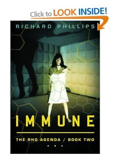 Immune (The Rho Agenda): Amazon.co.uk: Richard Phillips: Books