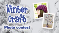 When the weather outside is frightful, do you have a craft project that's delightful? Let the voters decide.