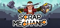 Scrap Mechanic v0.1.26 Game Free Download for PC