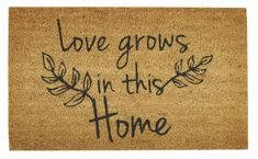 Love Grows In This Home Entry Way Doormat from Park Designs. Natural Home Decor, Doormats, Earth Tones, Entryway, Park, Design, Entrance, Main Door, Parks