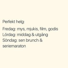 The perfect weekend. Swedish Quotes, Perfect Word, Some Quotes, Happy Thoughts, True Words, Quote Of The Day, Texts, Funny Quotes, Encouragement