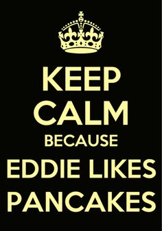 Keep Calm Because Eddie Likes Pancakes Funny Bucket List, House Of Anubis, The Ellen Show, Best Tv Shows, Pretty Little Liars, Keep Calm, Griffins, Shrek, Clam