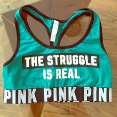 "Victoria Secret PINK Sports Bra ""The struggle is real"" sports bra. Green,white and black. NEW PINK Victoria's Secret Intimates & Sleepwear"