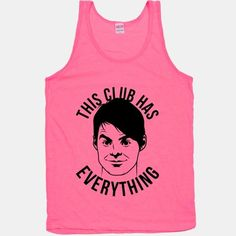 Get a laugh out of fellow Stefon fans with this neon This Club Has Everything tank!  The American Apparel Tank Top is a 100% combed cotton, mid-lightweight jersey fabric tank with a classic, slimming cut