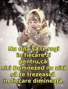 Faith In God, True Words, Motto, Jesus Christ, Don't Forget, Pray, Life Hacks, Wisdom, Romania