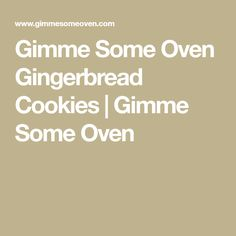 Gimme Some Oven Gingerbread Cookies | Gimme Some Oven