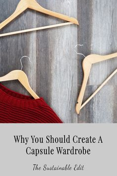 3 reasons why you should consider creating a capsule wardrobe this year. Create a capsule wardrobe in 2018