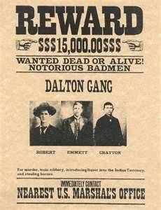 Old West Wanted Posters - .I have visited the Dalton Gang Hideout in Meade Kansas