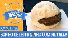 COMO FAZER SONHO DE LEITE NINHO COM NUTELLA   Ana Maria Brogui #323