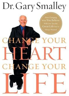 Cherie's pick: Change Your Heart Change Your Life by Dr. Gary Smalley