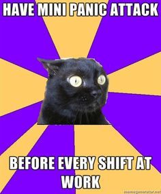 Have mini #PanicAttack before every shift at work. Sooooo me